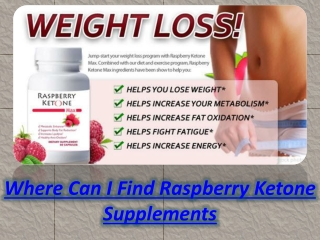 Where Can I Find Raspberry Ketone Supplements