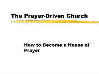 The Prayer-Driven Church