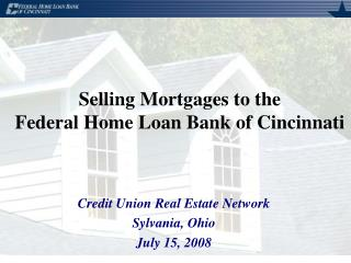Selling Mortgages to the Federal Home Loan Bank of Cincinnati