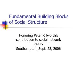 Fundamental Building Blocks of Social Structure