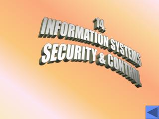 14. INFORMATION SYSTEMS SECURITY & CONTROL