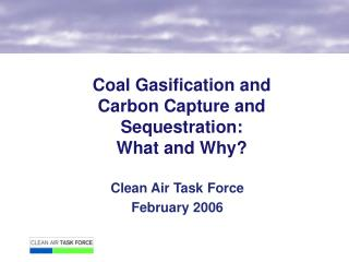 Coal Gasification and Carbon Capture and Sequestration: What and Why?