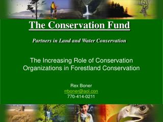 The Conservation Fund Partners in Land and Water Conservation