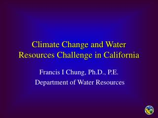 Climate Change and Water Resources Challenge in California