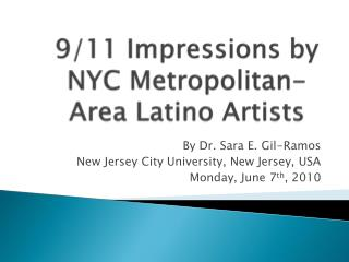 By Dr. Sara E. Gil-Ramos New Jersey City University, New Jersey, USA   Monday, June 7th, 2010