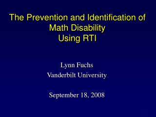 The Prevention and Identification of Math Disability  Using RTI