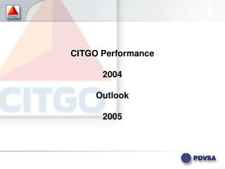 CITGO Performance  2004  Outlook  2005
