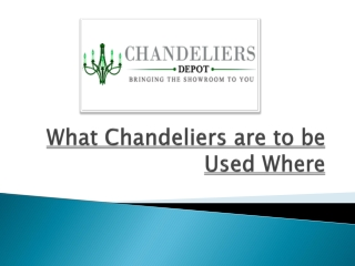 What Chandeliers are to be Used Where