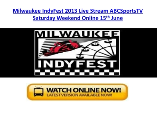 Milwaukee IndyFest 2013 Live Stream ESPN3 Saturday All Laps