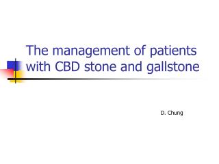 The management of patients with CBD stone and gallstone