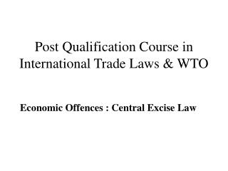 Post Qualification Course in International Trade Laws & WTO