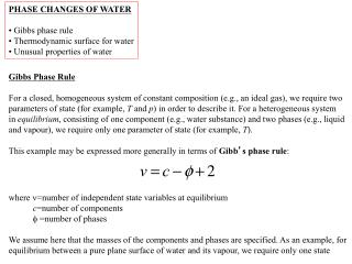 PHASE CHANGES OF WATER  Gibbs phase rule  Thermodynamic surface for water  Unusual properties of water
