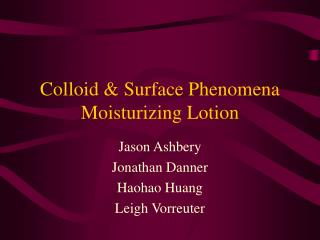 Colloid & Surface Phenomena  Moisturizing Lotion