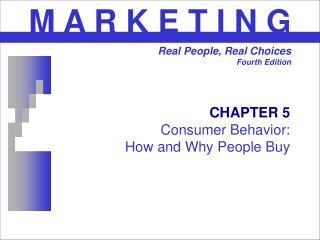 CHAPTER 5 Consumer Behavior:  How and Why People Buy