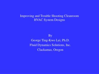 Improving and Trouble Shooting Cleanroom HVAC System Designs