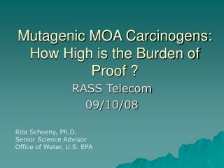 Mutagenic MOA Carcinogens: How High is the Burden of Proof