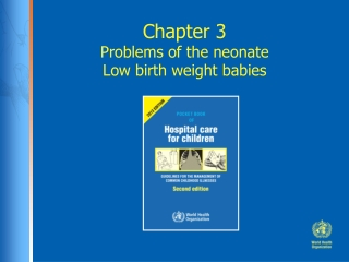 Chapter 3 Problems of the neonate Low birth weight babies