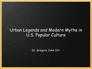 Urban Legends and Modern Myths in U.S. Popular Culture