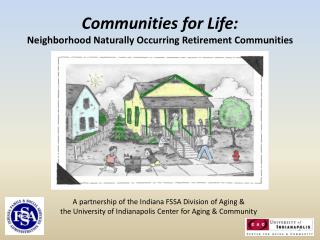 A partnership of the Indiana FSSA Division of Aging & the University of Indianapolis Center for Aging & Communit