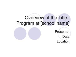 Overview of the Title I Program at [school name]