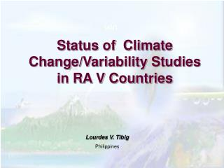 Status of  Climate Change/Variability Studies in RA V Countries