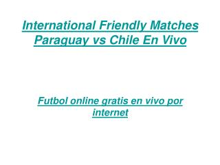 ver el partido paraguay vs chile en vivo por internet 23 jun
