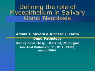 Defining the role of Myoepithelium in Salivary Gland Neoplasia