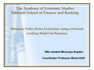 The Academy of Economic Studies Doctoral School of Finance and Banking