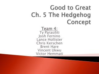 Good to Great Ch. 5 The Hedgehog Concept