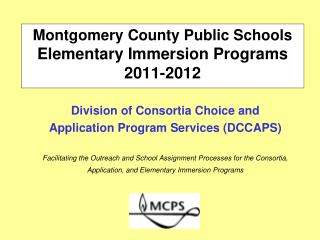 Montgomery County Public Schools Elementary Immersion Programs 2011-2012