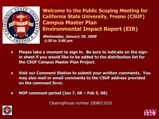 Welcome to the Public Scoping Meeting for California State University, Fresno CSUF Campus Master Plan  Environmental Imp