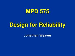 MPD 575 Design for Reliability