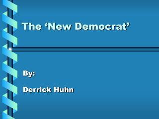 The 'New Democrat'