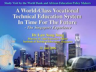 A World-Class Vocational Technical Education System