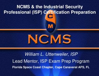 NCMS & the Industrial Security Professional (ISP) Certification Preparation
