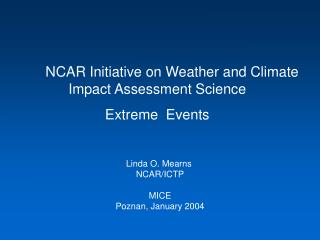 NCAR Initiative on Weather and Climate Impact Assessment Science Extreme  Events