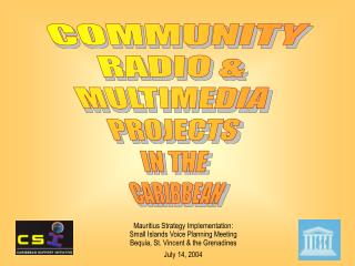 COMMUNITY RADIO &  MULTIMEDIA  PROJECTS  IN THE  CARIBBEAN