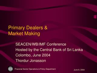 Primary Dealers &  Market Making