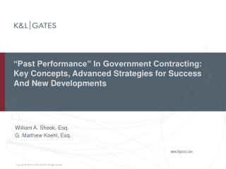Past Performance  In Government Contracting: Key Concepts, Advanced Strategies for Success And New Developments