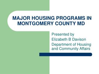 MAJOR HOUSING PROGRAMS IN MONTGOMERY COUNTY MD