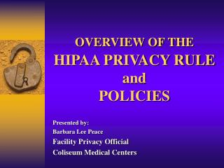 OVERVIEW OF THE HIPAA PRIVACY RULE and POLICIES