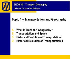 Topic 1 – Transportation and Geography