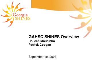 GAHSC SHINES Overview Colleen Mousinho Patrick Coogan