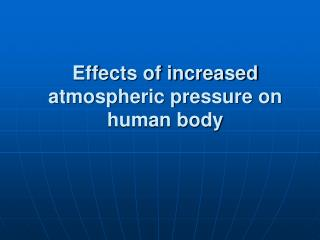 Effects of increased atmospheric pressure on human body