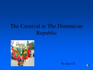 The Carnival in The Dominican Republic