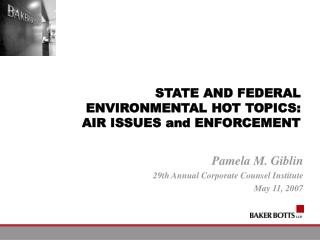 STATE AND FEDERAL  ENVIRONMENTAL HOT TOPICS: AIR ISSUES and ENFORCEMENT