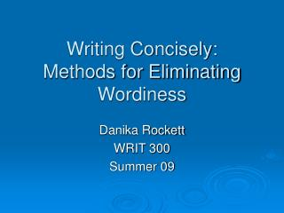 Writing Concisely: Methods for Eliminating Wordiness
