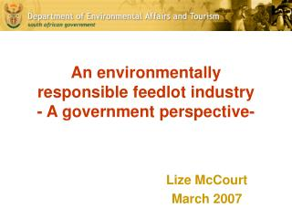 An environmentally  responsible feedlot industry - A government perspective-