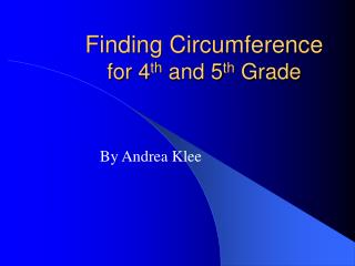 Finding Circumference for 4 th  and 5 th  Grade