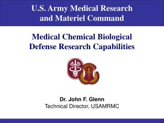 U.S. Army Medical Research  and Materiel Command Medical Chemical Biological  Defense Research Capabilities